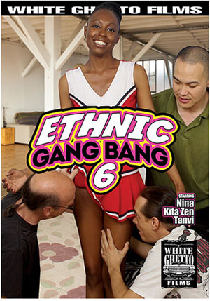 Ethnic Gang Bang 6