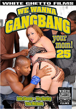We Wanna Gangbang Your Mom 25