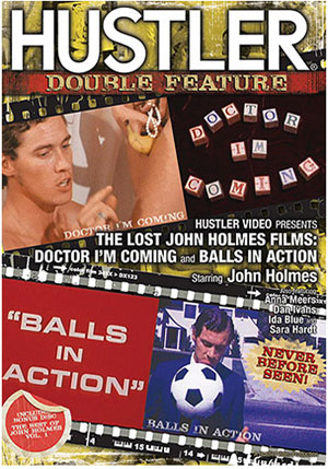 The Lost John Holmes Films: Doctor I'm Coming And Balls In Action