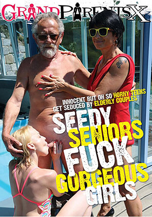 Seedy Seniors Fuck Gorgeous Girls
