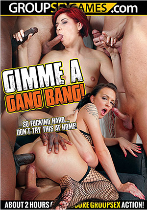 Gimme A Gang Bang