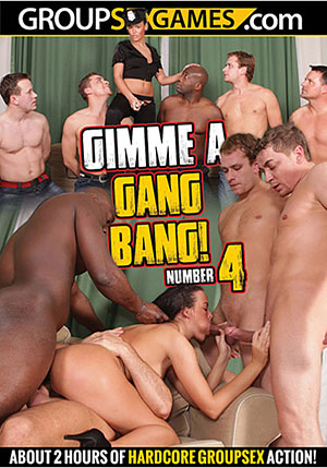Gimme A Gang Bang 4
