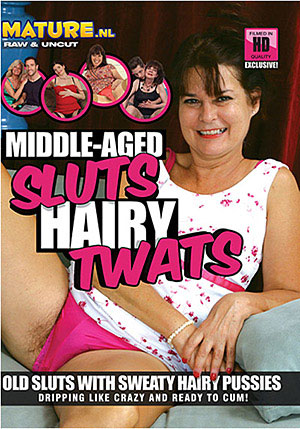 Middle-Aged Sluts Hairy Twats