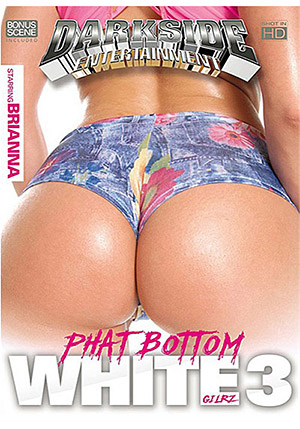 Phat Bottom White Girlz 3