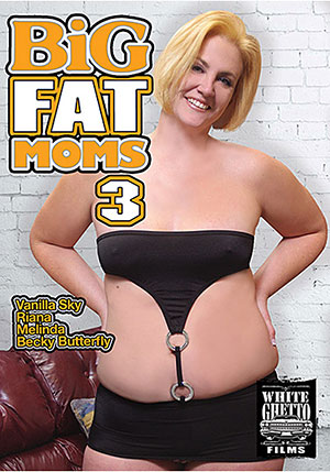 Big Fat Moms 3