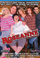 Roseanne: The XXX Parody