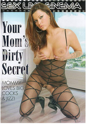 Your Mom's Dirty Secret