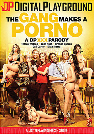 The Gang Makes A Porno: A DP XXX Parody