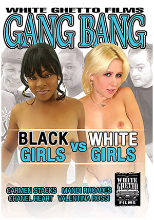 Gang Bang Black Girls Vs White Girls 1