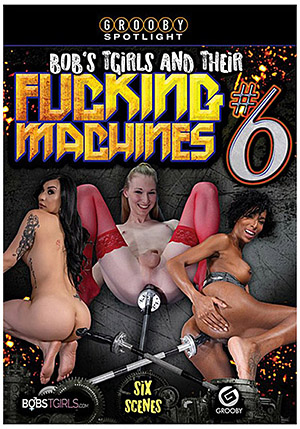 Bob's TGirls And Their Fucking Machines 6