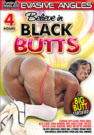 Believe In Black Butts