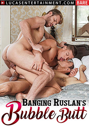 Banging Ruslan's Bubble Butt