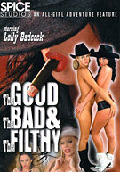 The Good The Bad & The Filthy