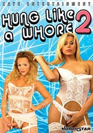 Hung Like A Whore 2