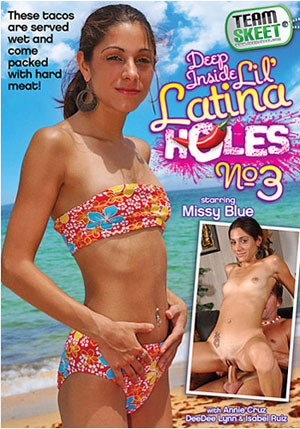 Deep Inside Lil' Latina Holes 3