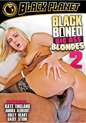 Black Boned Big Ass Blondes 2