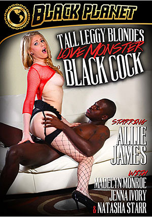 Tall Leggy Blondes Love Monster Black Cock